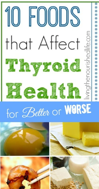 10 Foods That Can Affect Your Thyroid Health for Better or Worse