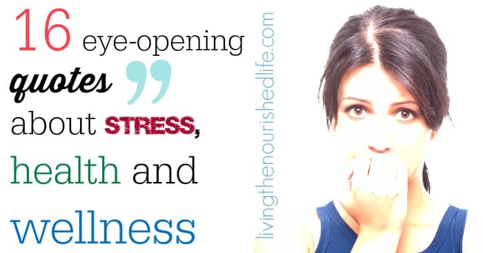16 eye opening quotes about stress health and wellness