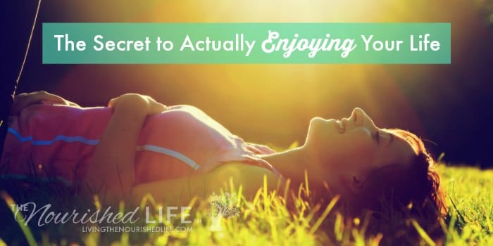 the-secret-to-actually-enjoying-your-life