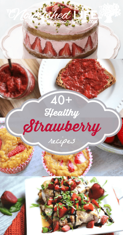 40+ Healthy Strawberry Recipes